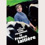 Les éleveurs vous racontent la France laitière
